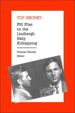 FBI Files on the Lindbergh Baby Kidnapping (Top Secret Series)
