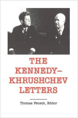 Top Secret: The Kennedy-Khrushchev Letters