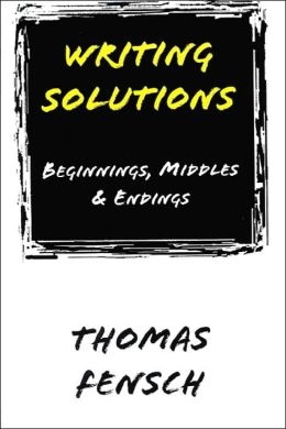 Writing Solutions: Beginnings, Middles and Endings