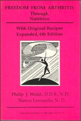 Freedom from Arthritis Through Nutrition: A Guide to Pain-Free Living, with Original Recipes