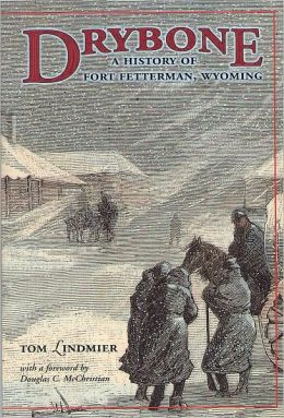Drybone: A History of Fort Fetterman, Wyoming
