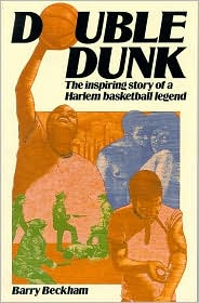 Double Dunk: The Inspiring Story of a Harlem Basketball Legend