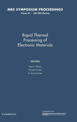 Rapid Thermal Processing of Electronic Materials, Volume 92