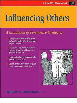 Influencing Others: A Handbook to Persuasive Strategies
