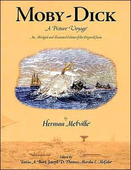 Moby Dick: A Picture Voyage: An Abridged and Illustrated Edition of the Original Classic