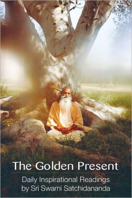 The Golden Present: Daily Inspirational Readings by Sri Swami Satchidananda