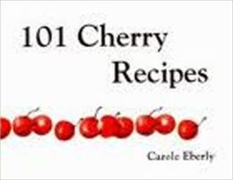 One Hundred One Cherry Recipes