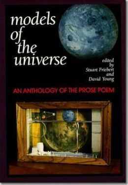 Models of the Universe: An Anthology of the Prose Poem