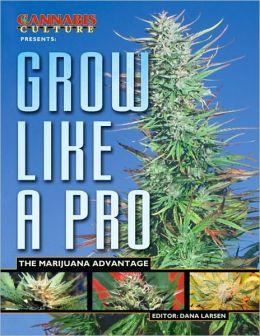 Grow Like a Pro: The Marijuana Advantage