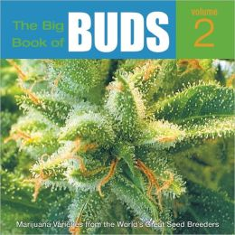 Big Book of Buds: More Marijuana Varieties from the World's Great Seed Breeders