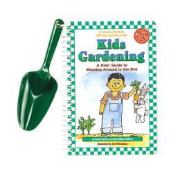 KidsGardening: A Kid's Guide to Messing Around in the Dirt