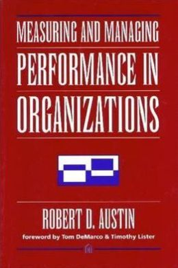Measuring And Managing Performance In Organizations