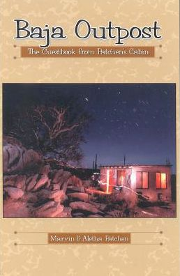 Baja Outpost: The Guestbook from Patchen's Cabin