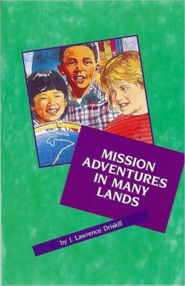 Mission Adventures in Many Lands: Stories for Children