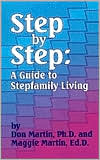 Step by Step: A Guide to Stepfamily Living