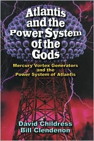 Atlantis and the Power System of the Gods: Mercury Vortex Generators and the Power System of Atlantis