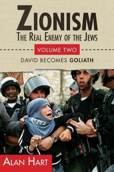 Free books online downloads Zionism: The Real Enemy of the Jews: Volume Two: David Becomes Goliath