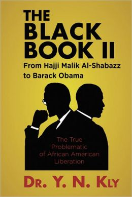 The Black Book II: From Hajji Malik Al-Shabazz to Barack Obama