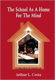 The School as a Home for the Mind: A Collection of Articles