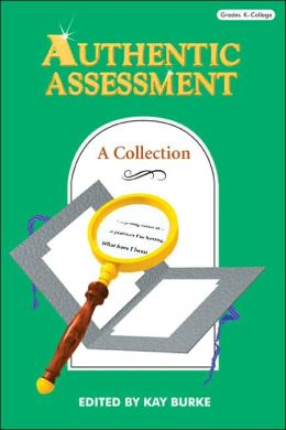 Authentic Assessment: A Collection
