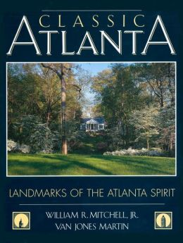 Classic Atlanta: Landmarks of the Atlanta Spirit