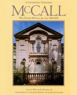 A Continuing Tradition: Wm. Frank Mccall, JR. , Faia, 1914-1991: Mccall