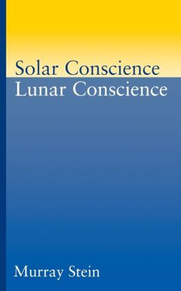 Solar Conscience, Lunar Conscience: An Essay on the Psychological Foundations of Morality, Lawfulness, and the Sense of Justice