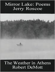 Two Midwest Voices: Mirror Lake by Jerry Roscoe and the Weather in Athens by Robert Demott