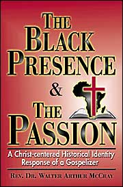 Black Presence and the Passion: A Christ-Centered Historical Identity Response of a Gospelizer