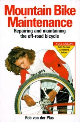 Mountain Bike Maintenance and Repair: Repairing and Maintaining the Off-Road Bicycle