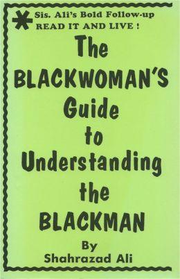 Blackwoman's Guide to Understanding the Blackman