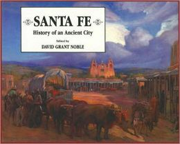 Santa Fe: History of an Ancient City