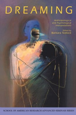 Dreaming: Anthropological and Psychological Interpretations