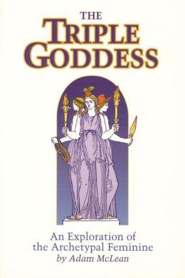 Triple Goddess: An Exploration of the Archetypal Feminine
