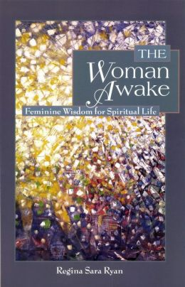 The Woman Awake: Feminine Wisdom for Spiritual Life