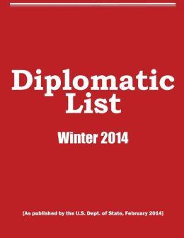 Diplomatic List, U.S. Dept. of State -- February 2014 -- International Platform Association -- Public Service Edition