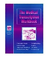 The Medical Transcription Workbook and Answer Key