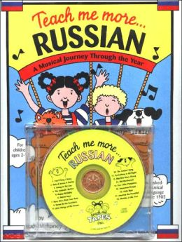 Teach Me More... Russian W/CD: A Musical Journey Through the Year