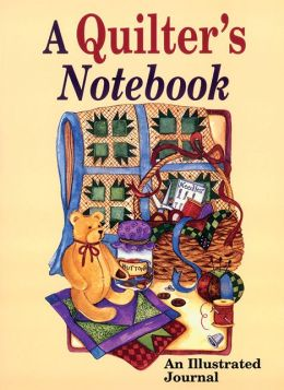 Quilter's Notebook: An Illustrated Journal