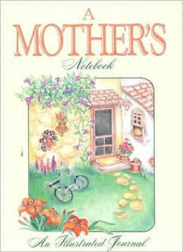 Mother's Notebook: An Illustrated Journal