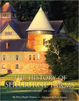 The History of Shelburne Farms: A Changing Landscape, an Evolving Vision