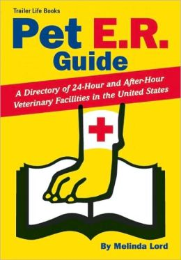 Pet E. R. Guide: A Directory of 24-Hour and after-Hour Veterinary Facilities in the United States