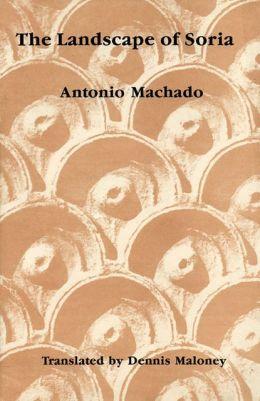 Landscape of Soria: Poems by Antonio Machado