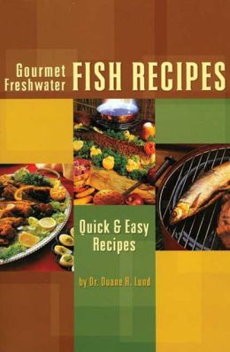 Gourmet Freshwater Fish Recipes