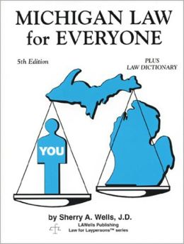Michigan Law for Everyone: Plus Law Dictionary