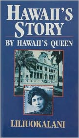 Hawaii's Story by Hawaii's Queen Liliuokalani