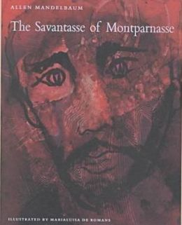 The Savantasse of Montparnasse: With ten drawings from