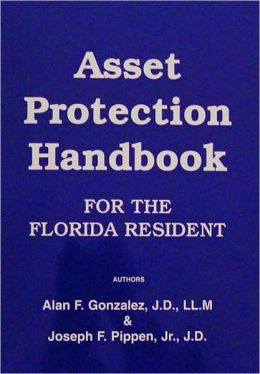 Asset Protection Handbook: For the Florida Resident