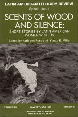 Scents of Wood and Silence: Short Stories by Latin American Women Writers