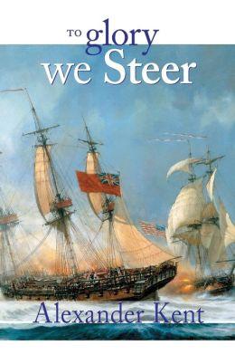 To Glory We Steer (Richard Bolitho Series)